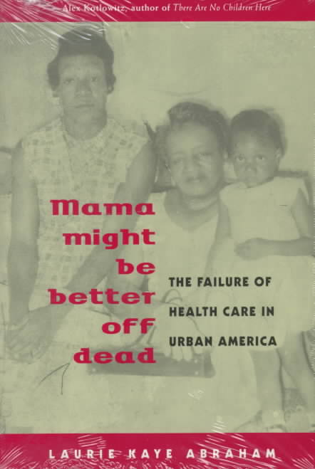 Mama Might Be Better Off Dead By Abraham, Laurie Kaye