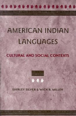 American Indian Languages By Silver, Shirley/ Miller, Wick R.